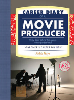 Career Diary of a Movie Producer - Gardner's Guide Series (Paperback)