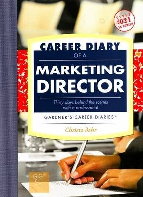 Career Diary of a Marketing Director (Paperback)