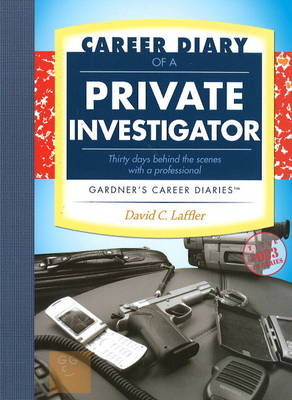 Career Diary of a Private Investigator - Gardner's Guide Series (Paperback)