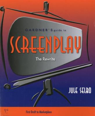 Gardner's Guide to Screenplay: The Rewrite (Paperback)