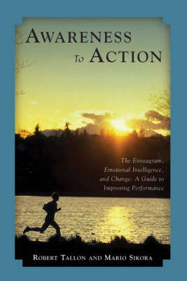 Awareness to Action: The Enneagram, Emotional Intelligence and Change (Paperback)