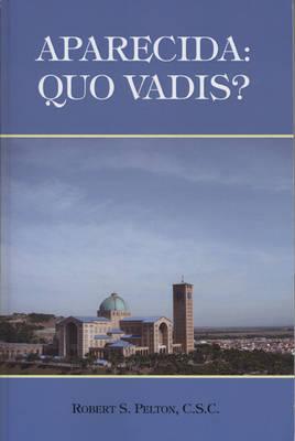 Aparecida: Quo Vadis? (Paperback)