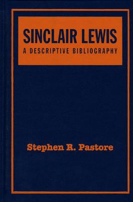 Sinclair Lewis: A Descriptive Bibliography (Hardback)