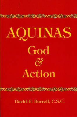 Aquinas: God and Action (Paperback)