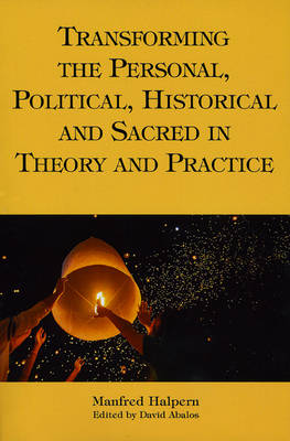 A Comprehensive Philosophy of Transformation: Personal, Political, Historical, and Sacred (Paperback)