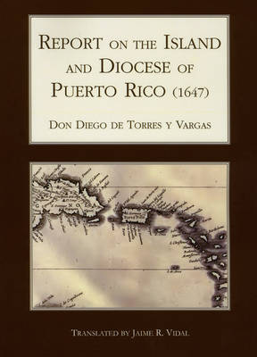 Report on the Island and Diocese of Puerto Rico (1647) - ECOS Hispanic Caribbean Religious Studies (Paperback)