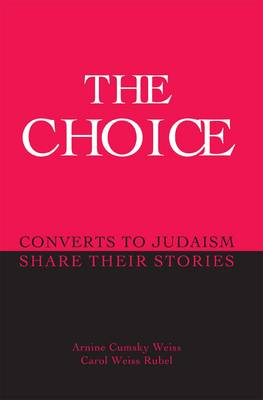 The Choice: Converts to Judaism Share Their Stories (Paperback)