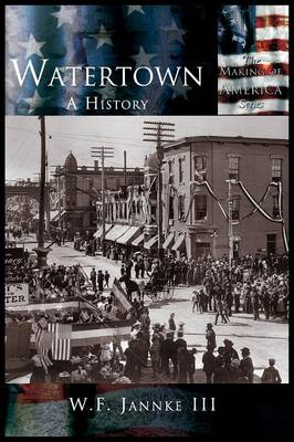 Watertown: A History (Hardback)