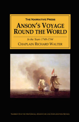 Anson's Voyage Round the World in the Years 1740-44: With an Account of the Last Capture of a Manila Galleon (Paperback)
