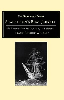 Shackleton's Boat Journey: The Narrative from the Captain of the Endurance (Paperback)