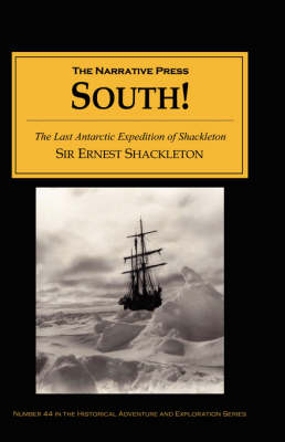 South!: The Story of Shackleton's Last Expedition 1914-1917 (Paperback)