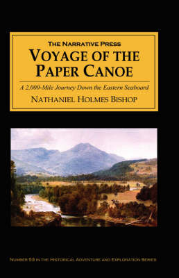 Voyage of the Paper Canoe: A Geographical Journey of 2, 500 Miles from Quebec to the Gulf of Mexico, During the Years 1874-5 (Paperback)