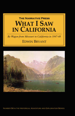 What I Saw in California: By Wagon from Missouri to California in 1847-48 (Paperback)
