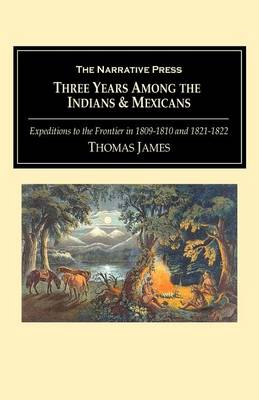 Three Years Among the Indians & Mexicans (Paperback)