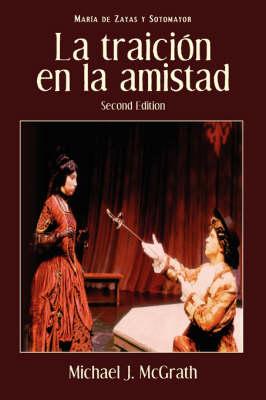 La Traicion En La Amistad, 2nd Edition - Cervantes & Co. Spanish Classics 21 (Paperback)