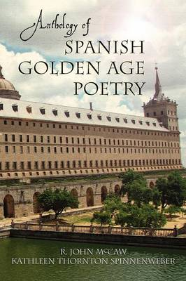 Anthology of Spanish Golden Age Poetry - European Masterpieces, Cervantes & Co. Spanish Classics (Paperback)