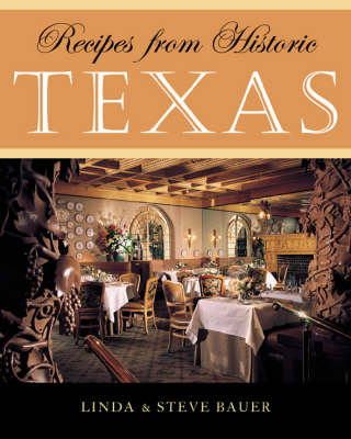 Recipes from Historic Texas (Hardback)