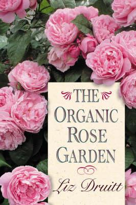 The Organic Rose Garden (Paperback)