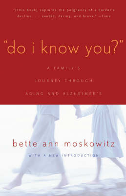 Do I Know You?: A Family's Journey Through Aging and Alzheimer's (Paperback)
