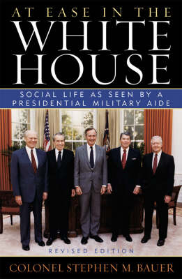 At Ease in the White House: Social Life as Seen by a Presidnetial Military Aide (Paperback)