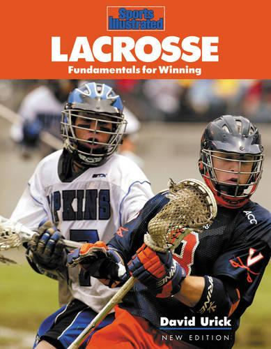 """""""Sports Illustrated"""" LACROSSE: Fundamentals for Winning (Paperback)"""