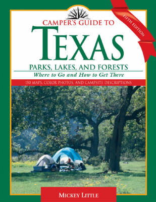 Camper's Guide to Texas Parks, Lakes, and Forests: Where to Go and How to Get There (Paperback)