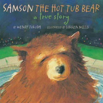 Samson the Hot Tub Bear: A True Story (Paperback)