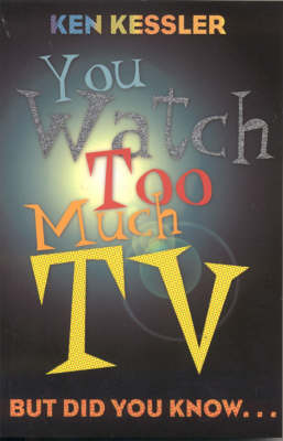 You Watch Too Much TV: But Did You Know? (Paperback)