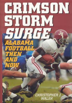Crimson Storm Surge: Alabama Football, Then and Now (Hardback)