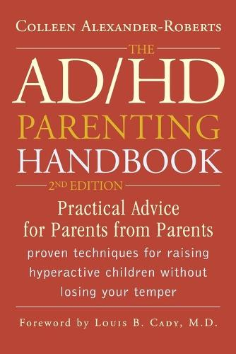 The ADHD Parenting Handbook: Practical Advice for Parents from Parents (Paperback)