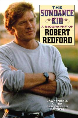 The Sundance Kid: A Biography of Robert Redford (Hardback)