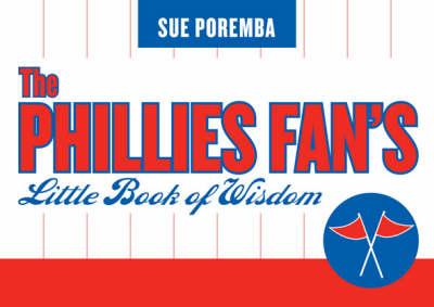 The Phillies Fan's Little Book of Wisdom (Paperback)