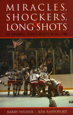 Miracles, Shockers, and Long Shots: The Greatest Sports Upsets of All Time (Paperback)
