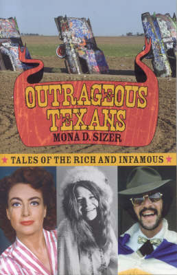 Outrageous Texans: Tales of the Rich and Infamous (Paperback)