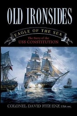 Old Ironsides: Eagle of the Sea: The Story of the USS Constitution (Paperback)