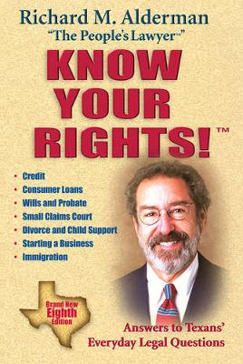 Know Your Rights!: Answers to Texans' Everyday Legal Questions (Paperback)