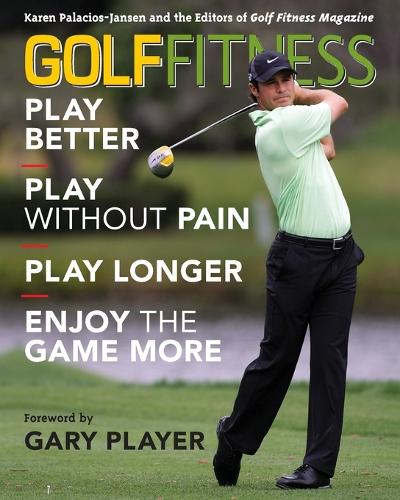 Golf Fitness: Play Better, Play without Pain, Play Longer and Enjoy the Game More (Paperback)