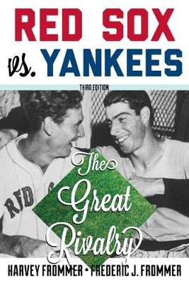 Red Sox vs. Yankees: The Great Rivalry (Paperback)
