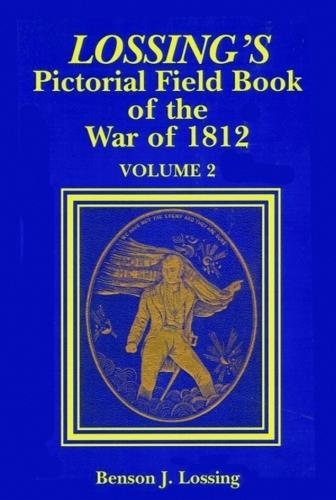 Lossing's Pictorial Field Book of the War of 1812 (Paperback)