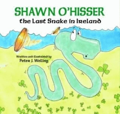 Shawn O'Hisser, The Last Snake in Ireland (Hardback)