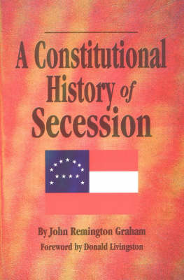 Constitutional History Secession, A (Hardback)