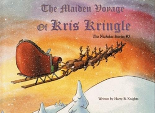 Maiden Voyage of Kris Kringle, The: The Nicholas Stories #3 (Hardback)