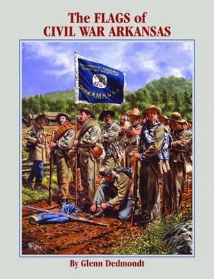 Flags of Civil War Arkansas, The (Paperback)