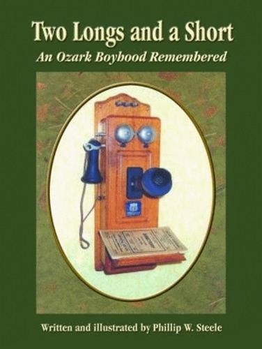Two Longs and a Short: An Ozark Boyhood Remembered (Paperback)