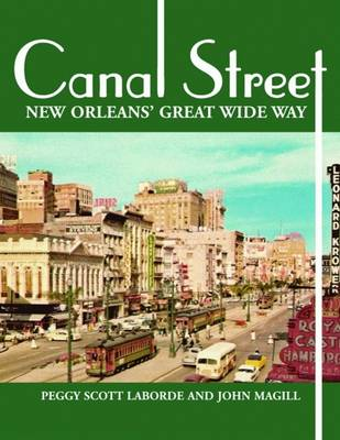 Canal Street: New Orleans' Great Wide Way (Hardback)