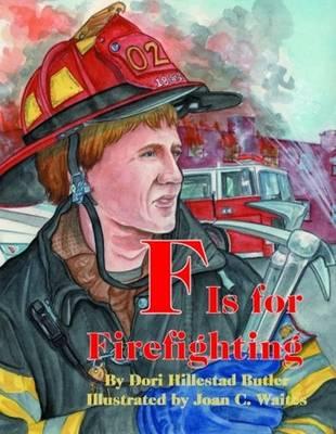 F Is for Firefighting (Hardback)