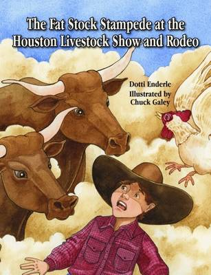 Fat Stock Stampede at the Houston Livestock Show and Rodeo, The: The Livestock Show and Rodeo (Hardback)