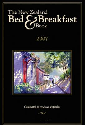 The New Zealand Bed and Breakfast Guide 2007 (Paperback)