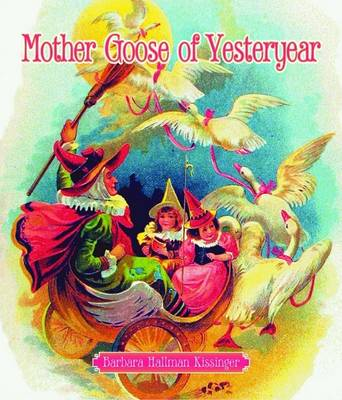 Mother Goose of Yesteryear (Hardback)