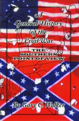 General History of the Civil War, A: The Southern Point of View (Hardback)